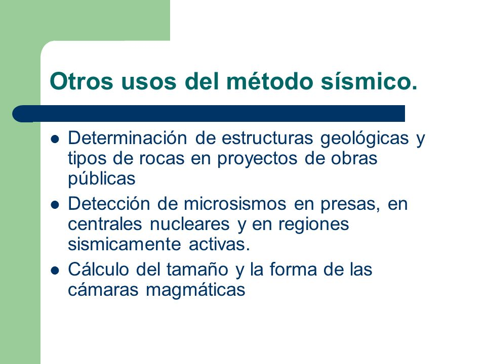 Otros usos del método sísmico.