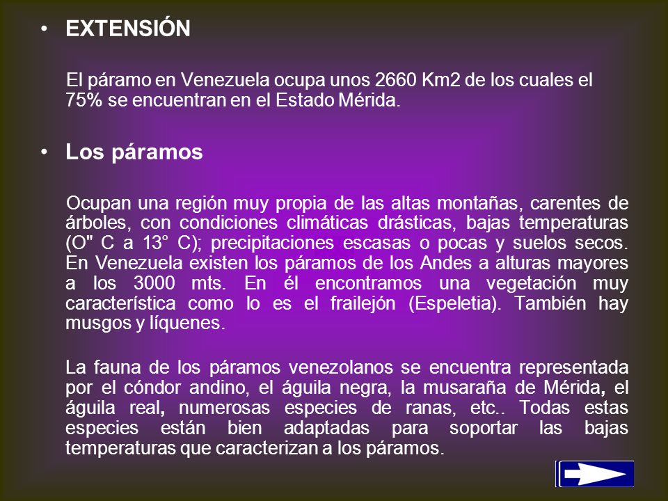 EXTENSIÓNEl páramo en Venezuela ocupa unos 2660 Km2 de los cuales el 75% se encuentran en el Estado Mérida.