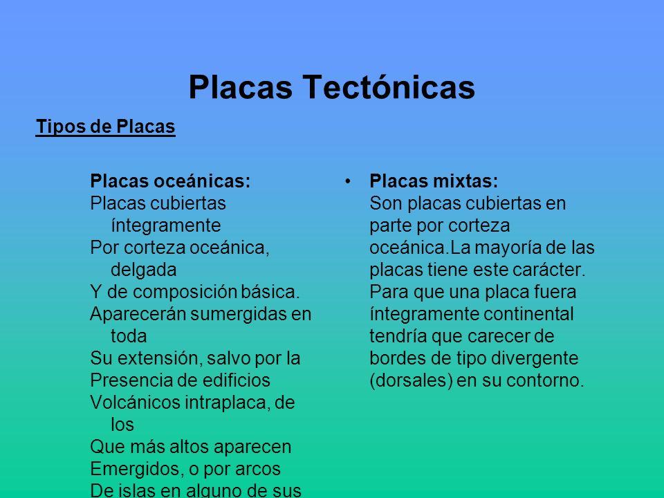 Placas Tectónicas Tipos de Placas Placas oceánicas: