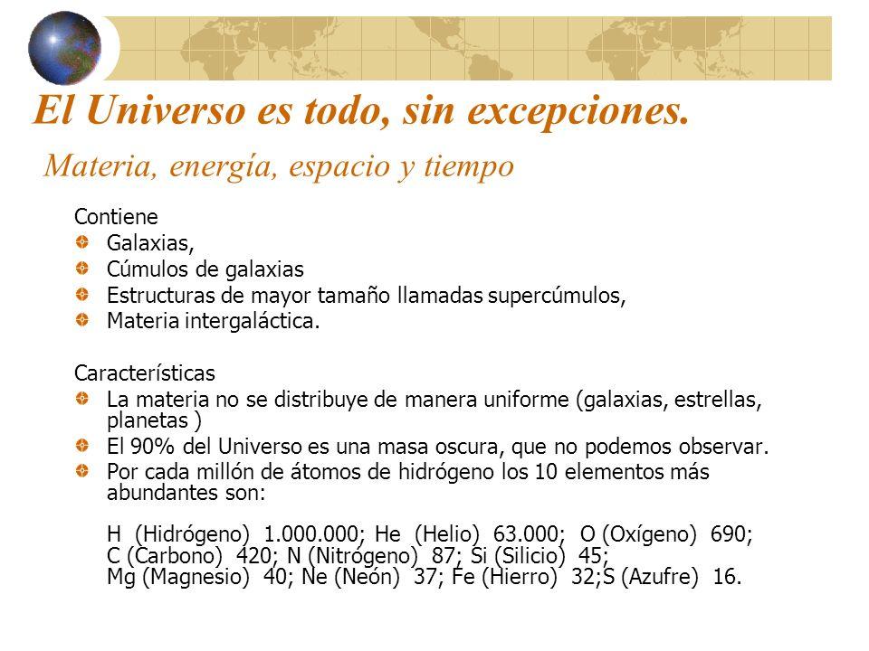 El Universo es todo, sin excepciones