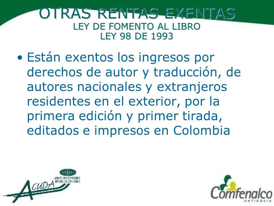 OTRAS RENTAS EXENTAS LEY DE FOMENTO AL LIBRO LEY 98 DE 1993
