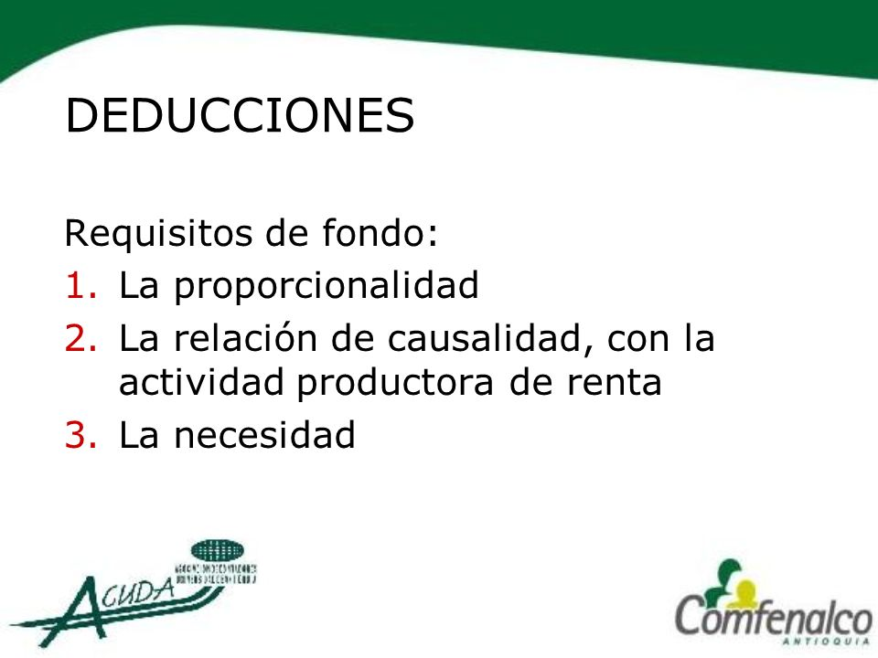 DEDUCCIONES Requisitos de fondo: La proporcionalidad