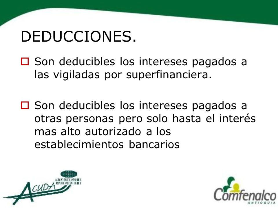 DEDUCCIONES.Son deducibles los intereses pagados a las vigiladas por superfinanciera.