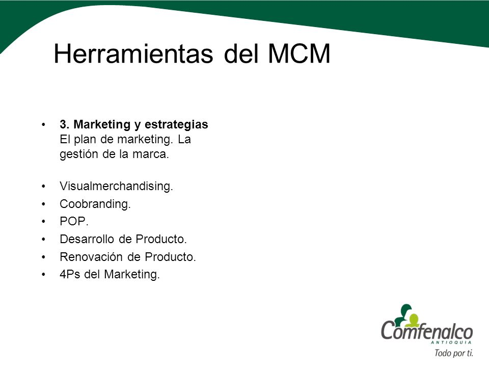 Herramientas del MCM 3. Marketing y estrategias El plan de marketing. La gestión de la marca. Visualmerchandising.