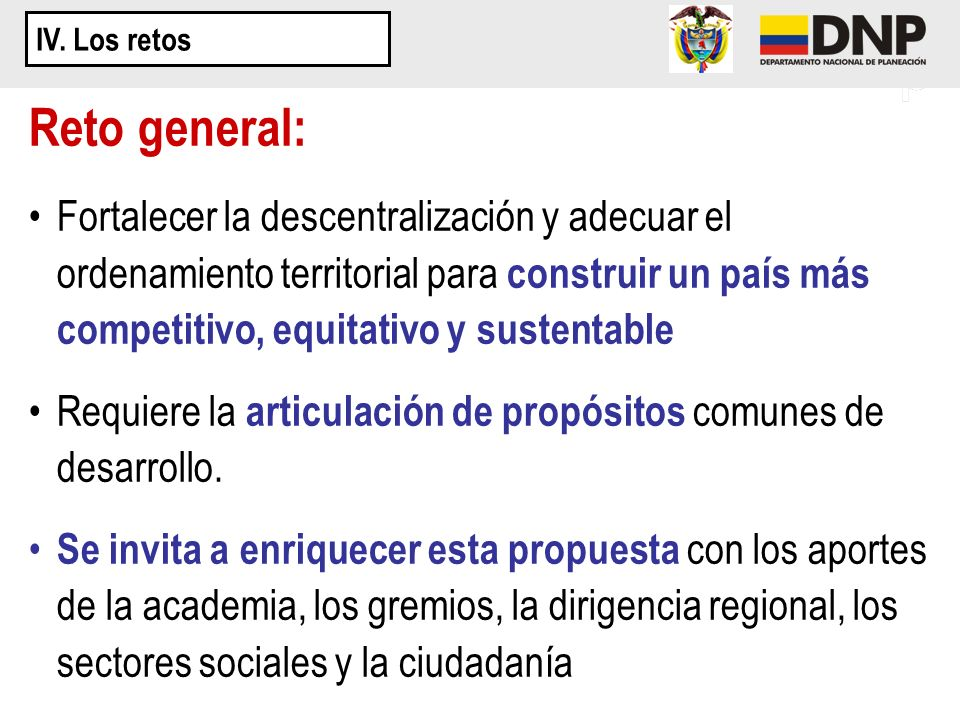 IV. Los retos Reto general: