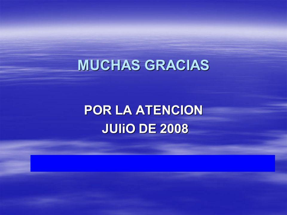POR LA ATENCION JUliO DE 2008