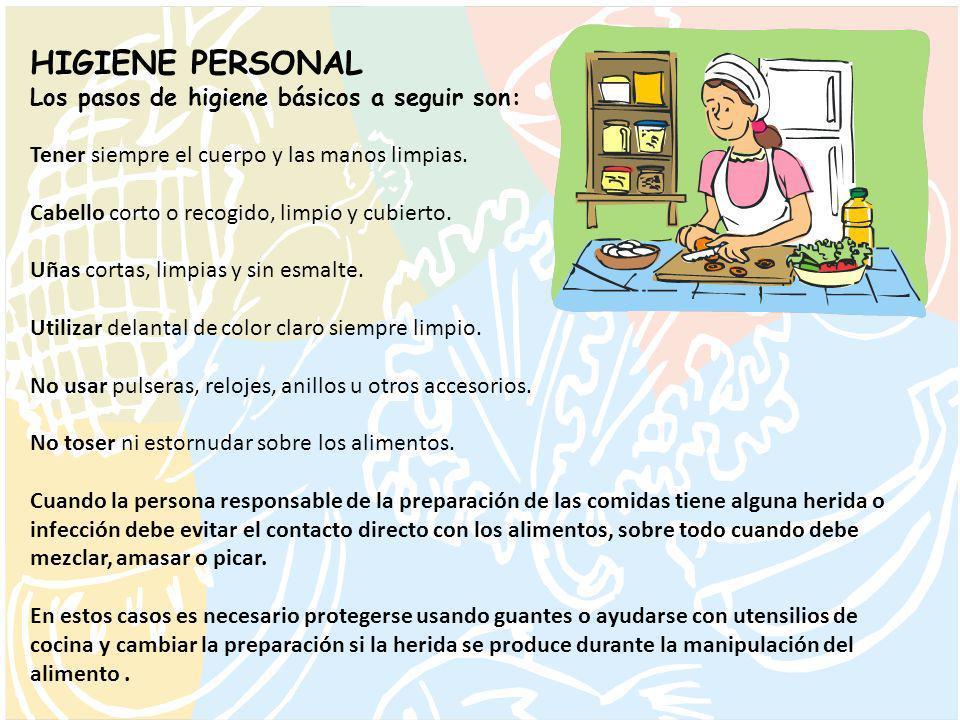 HIGIENE PERSONAL Los pasos de higiene básicos a seguir son: