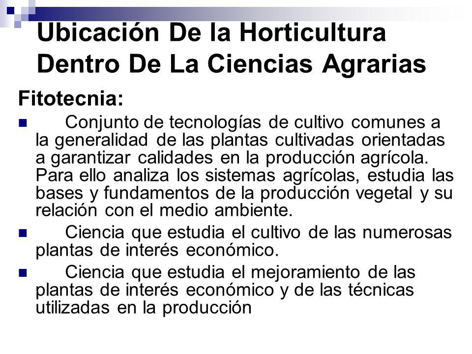 Ubicación De la Horticultura Dentro De La Ciencias Agrarias