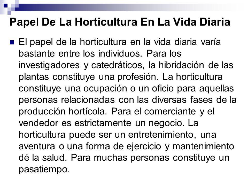 Papel De La Horticultura En La Vida Diaria