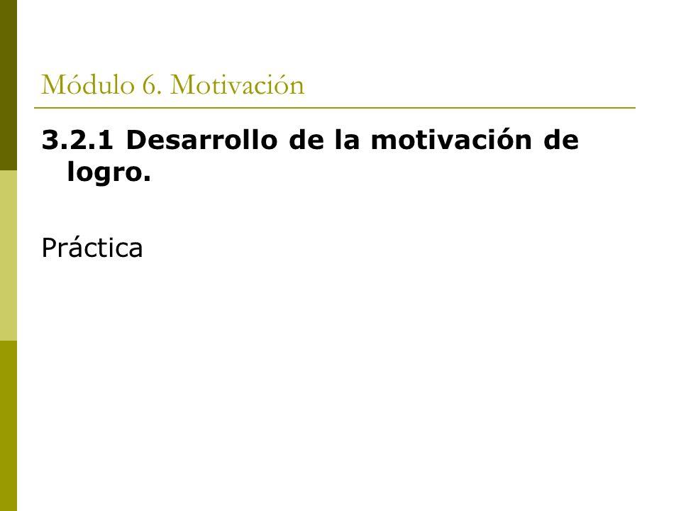 Módulo 6. Motivación 3.2.1 Desarrollo de la motivación de logro.