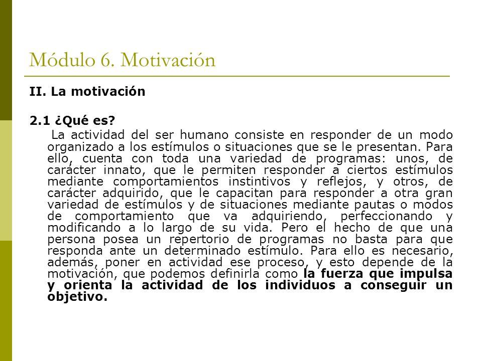 Módulo 6. Motivación II. La motivación 2.1 ¿Qué es