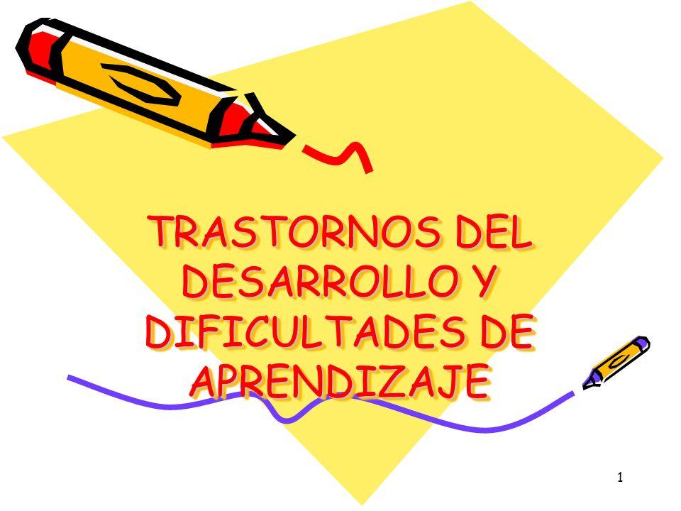 TRASTORNOS DEL DESARROLLO Y DIFICULTADES DE APRENDIZAJE