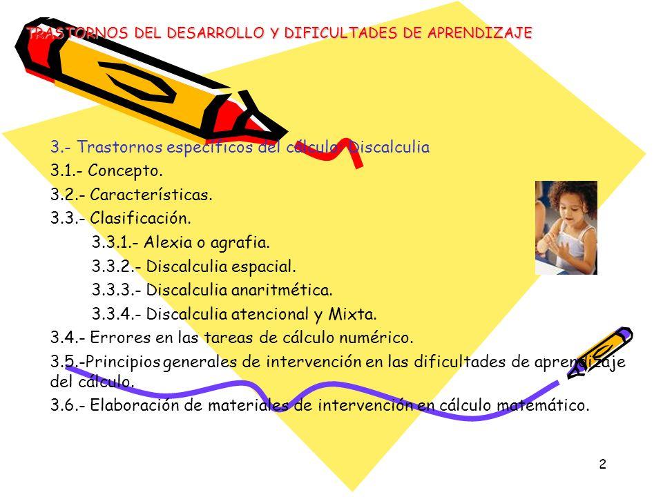 3.- Trastornos específicos del cálculo: Discalculia 3.1.- Concepto.