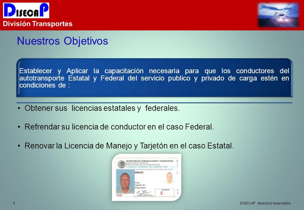 Nuestros Objetivos Obtener sus licencias estatales y federales.