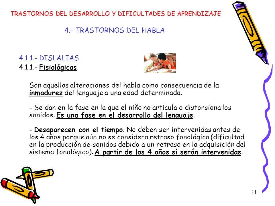 4.- TRASTORNOS DEL HABLA 4.1.1.- DISLALIAS 4.1.1.- Fisiológicas