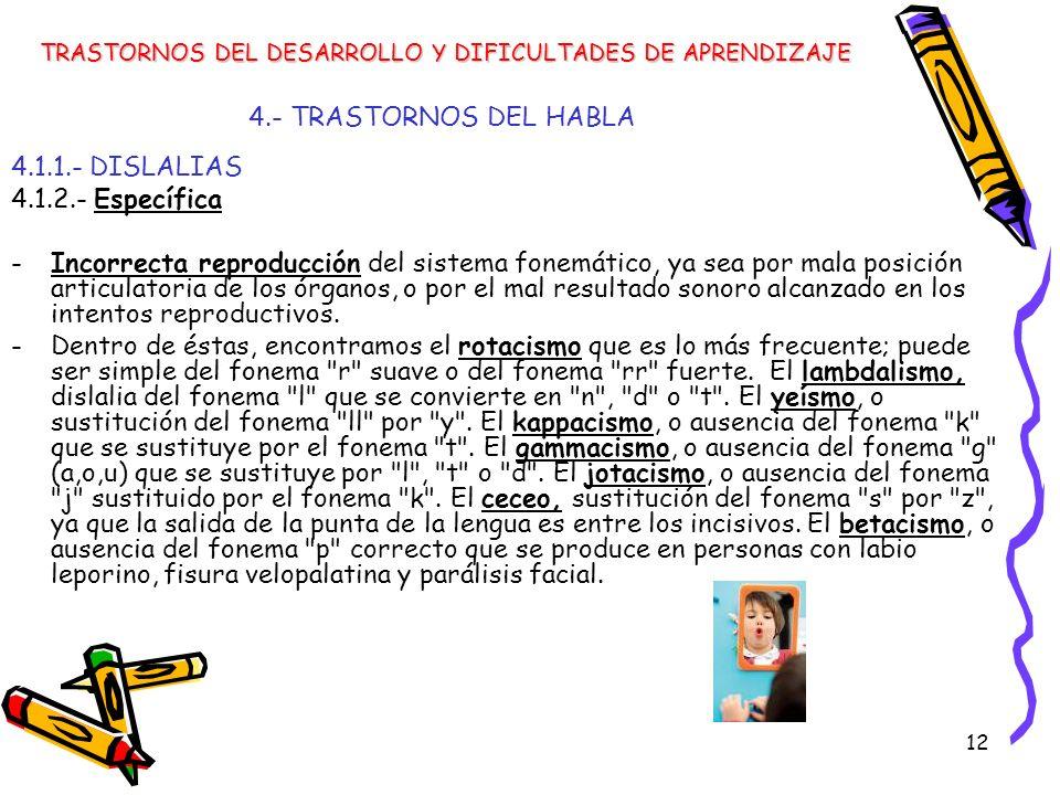 4.- TRASTORNOS DEL HABLA 4.1.1.- DISLALIAS 4.1.2.- Específica
