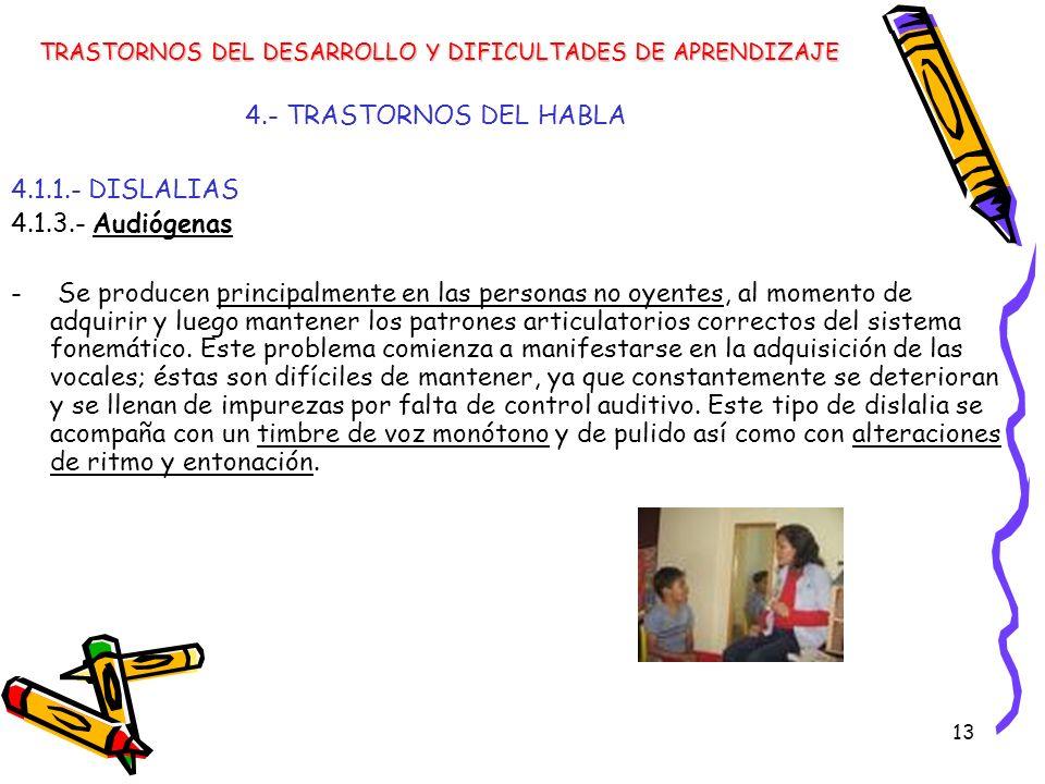 4.- TRASTORNOS DEL HABLA 4.1.1.- DISLALIAS 4.1.3.- Audiógenas