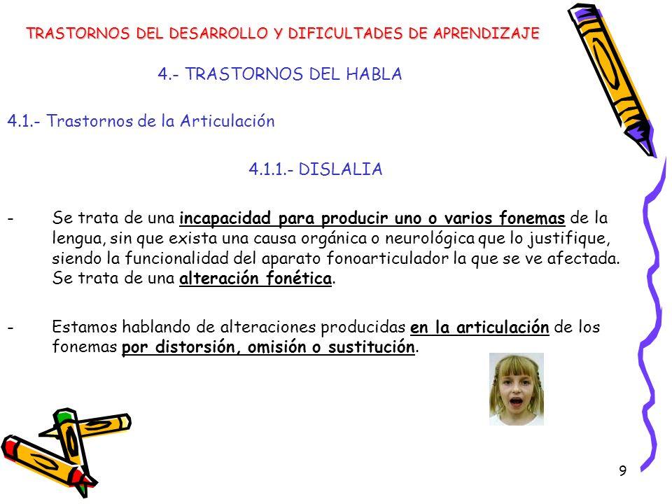 4.1.- Trastornos de la Articulación 4.1.1.- DISLALIA