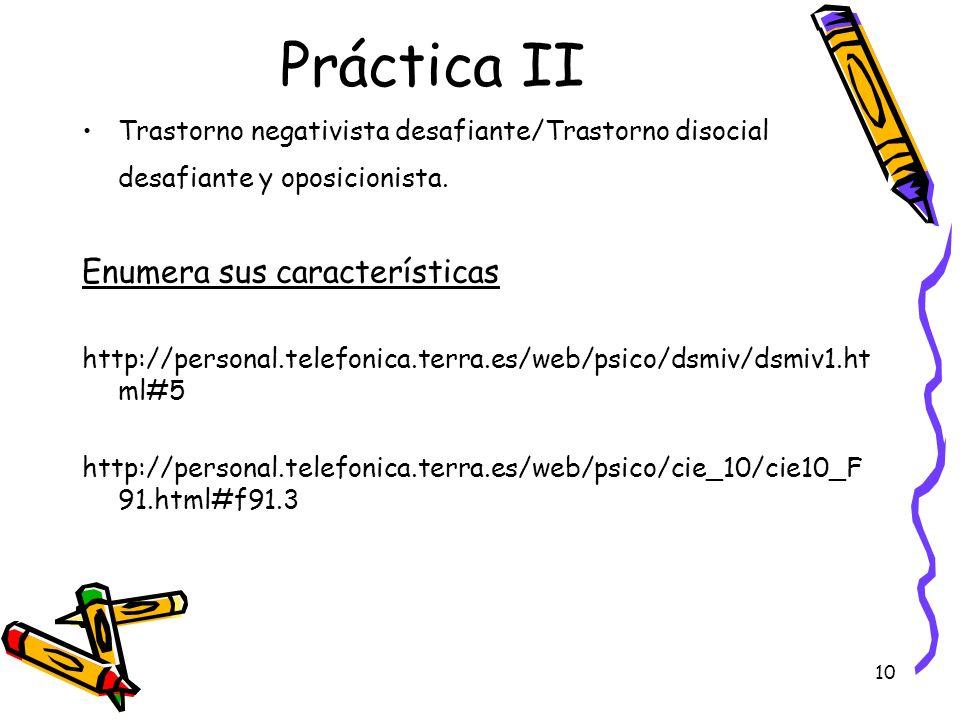 Práctica II Enumera sus características
