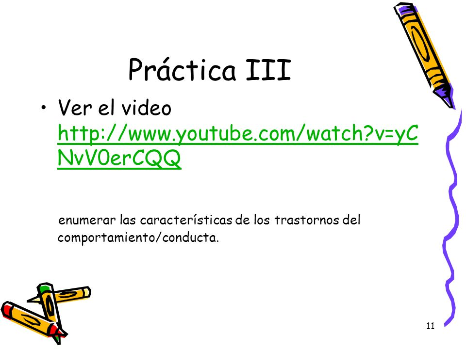 Práctica III Ver el video http://www.youtube.com/watch v=yCNvV0erCQQ