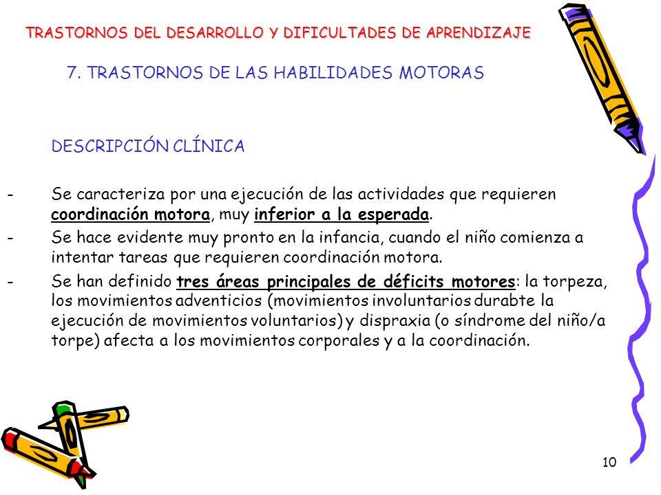 7. TRASTORNOS DE LAS HABILIDADES MOTORAS