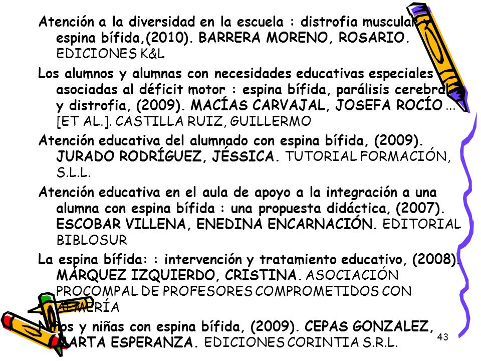 Atención a la diversidad en la escuela : distrofia muscular y espina bífida,(2010). BARRERA MORENO, ROSARIO. EDICIONES K&L