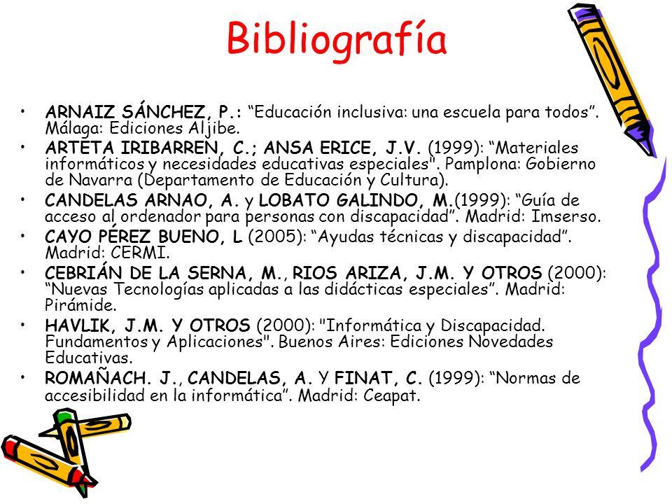 BibliografíaARNAIZ SÁNCHEZ, P.: Educación inclusiva: una escuela para todos . Málaga: Ediciones Aljibe.