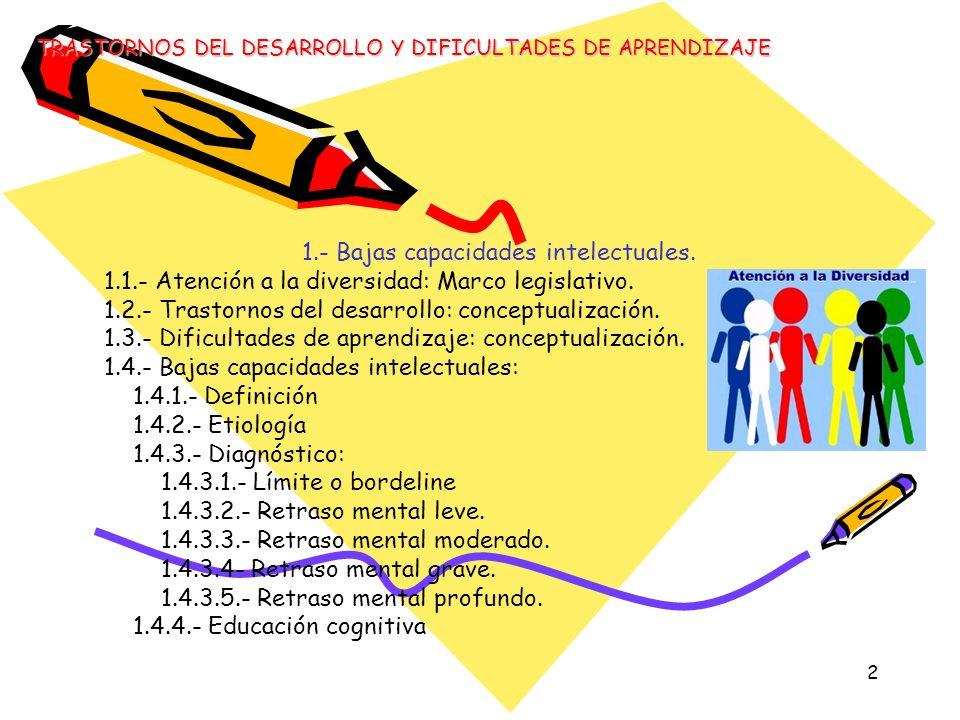 1.- Bajas capacidades intelectuales.