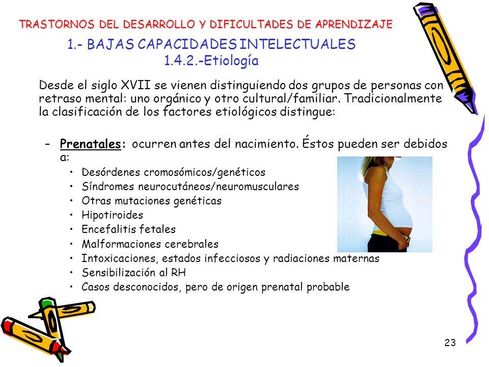 1.- BAJAS CAPACIDADES INTELECTUALES 1.4.2.-Etiología