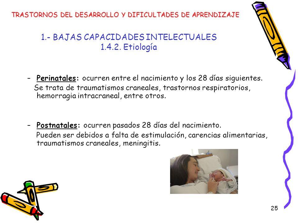 1.- BAJAS CAPACIDADES INTELECTUALES 1.4.2. Etiología