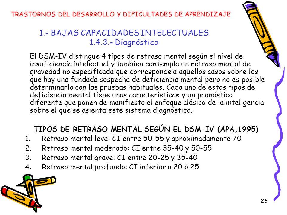 1.- BAJAS CAPACIDADES INTELECTUALES 1.4.3.- Diagnóstico