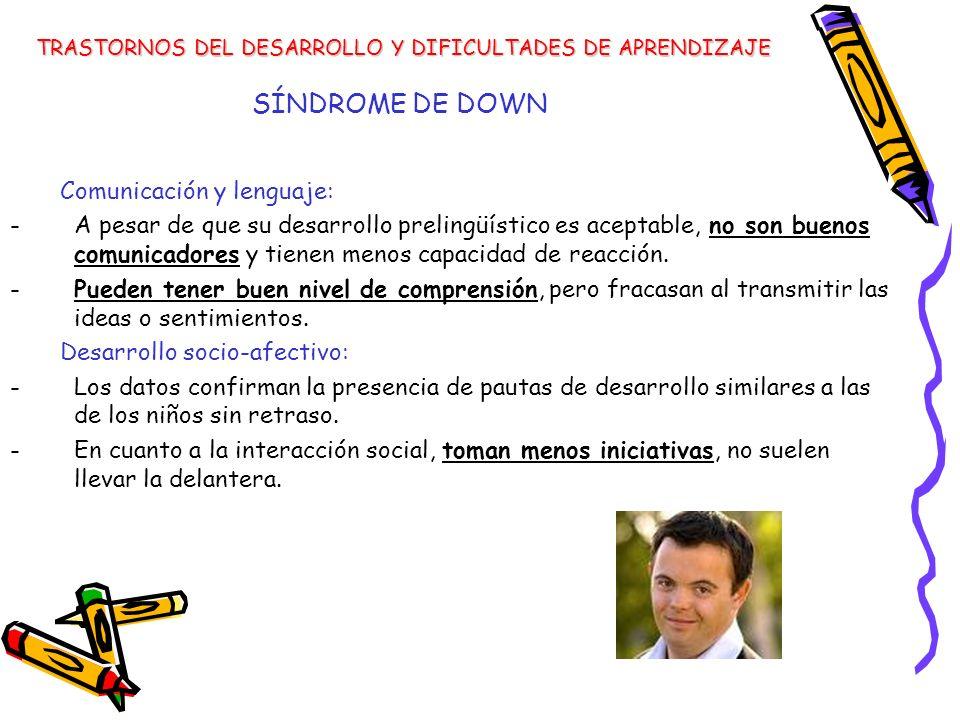 SÍNDROME DE DOWN Comunicación y lenguaje: