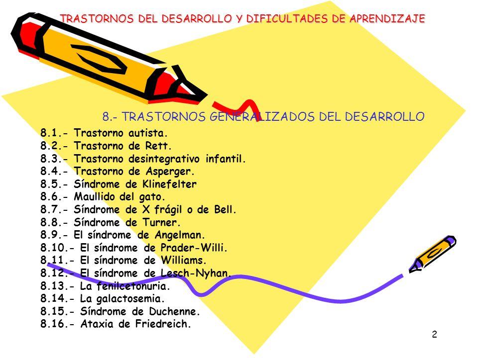 8.- TRASTORNOS GENERALIZADOS DEL DESARROLLO