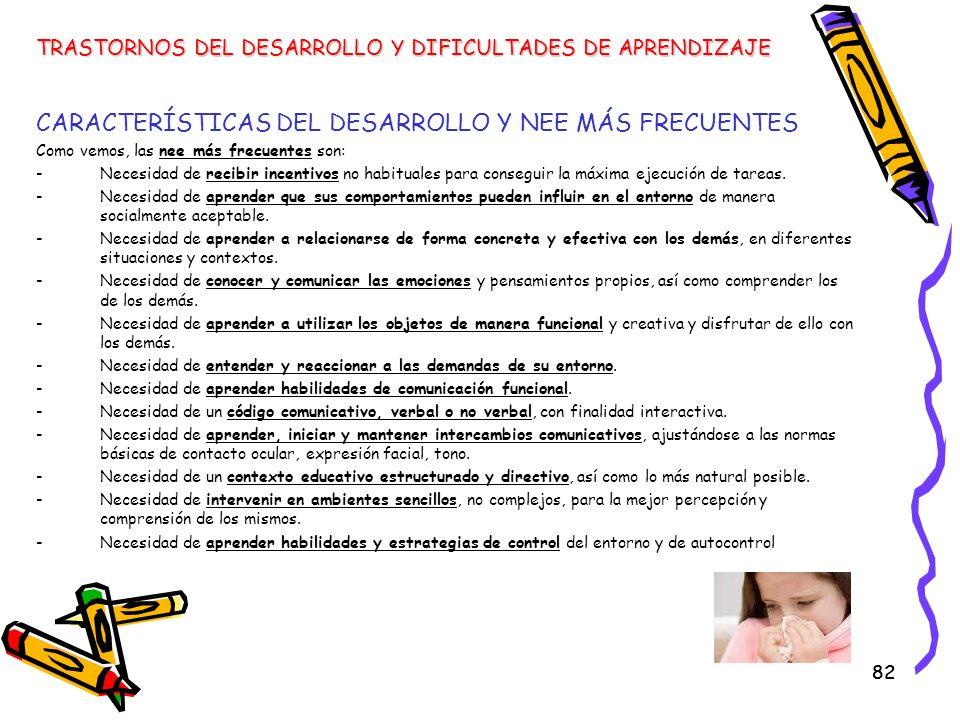 CARACTERÍSTICAS DEL DESARROLLO Y NEE MÁS FRECUENTES