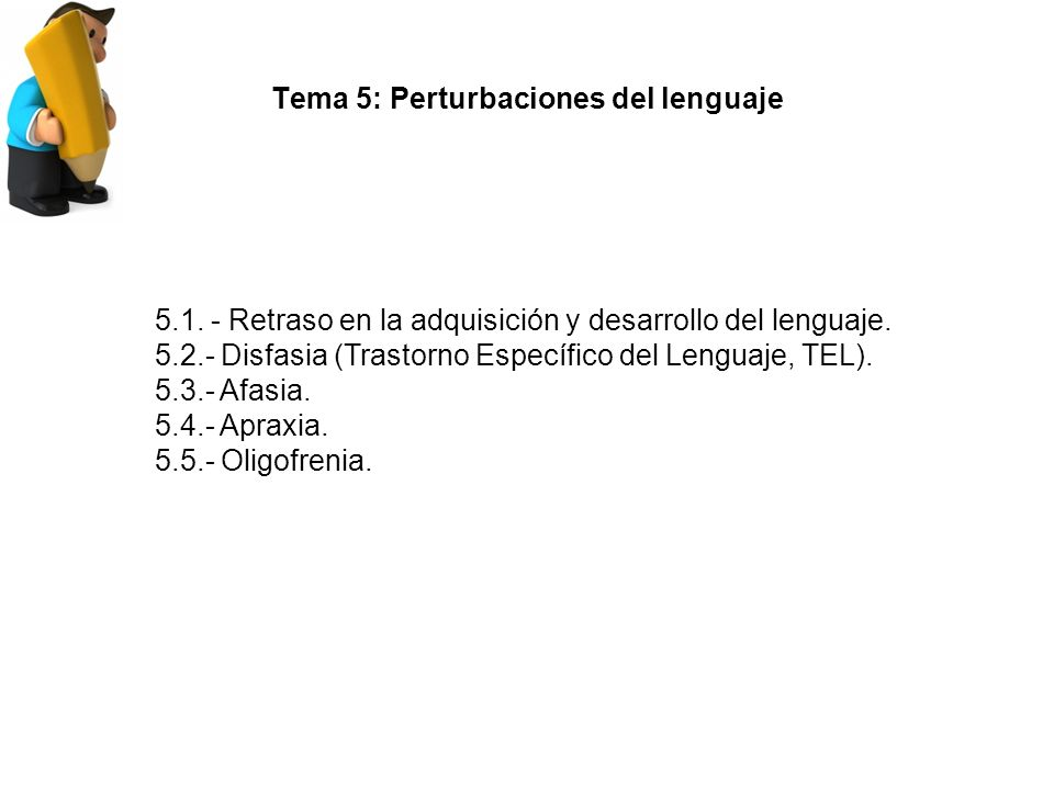 Tema 5: Perturbaciones del lenguaje