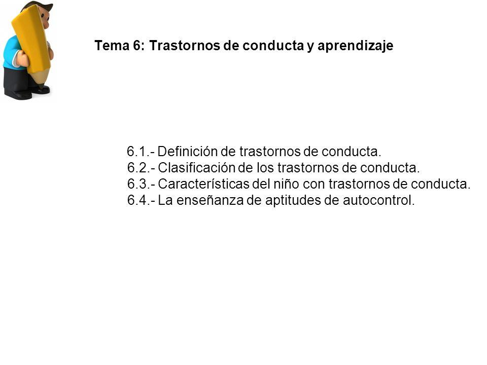 Tema 6: Trastornos de conducta y aprendizaje