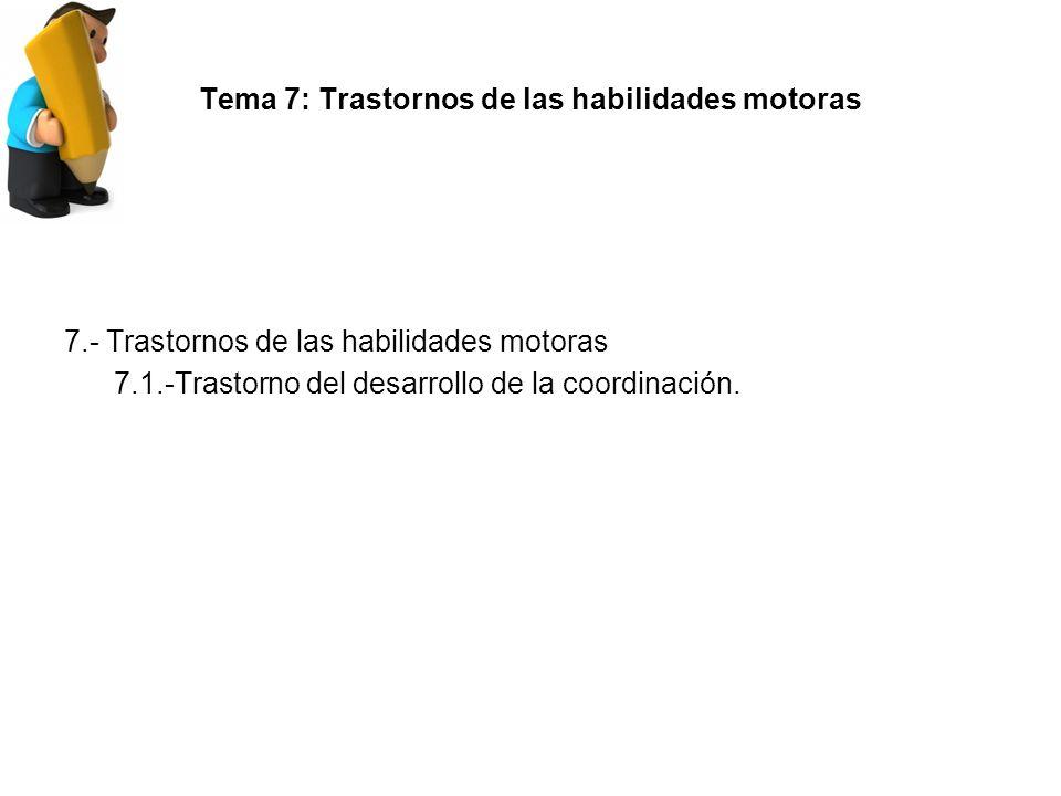 Tema 7: Trastornos de las habilidades motoras