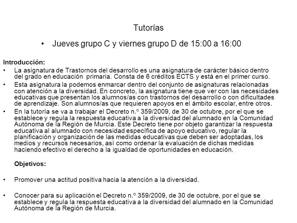 Jueves grupo C y viernes grupo D de 15:00 a 16:00