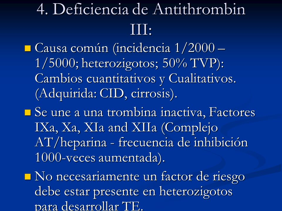 4. Deficiencia de Antithrombin III: