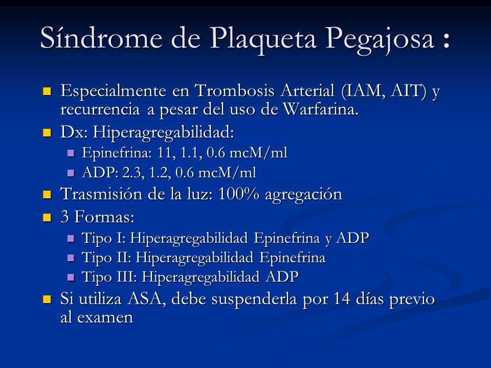 Síndrome de Plaqueta Pegajosa :