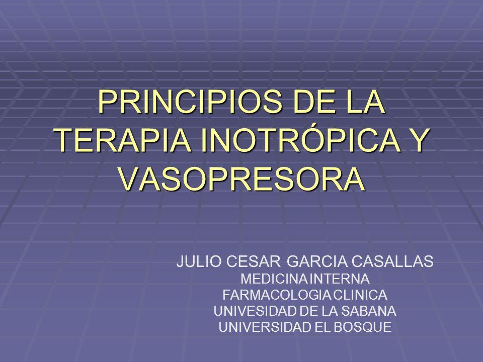 PRINCIPIOS DE LA TERAPIA INOTRÓPICA Y VASOPRESORA