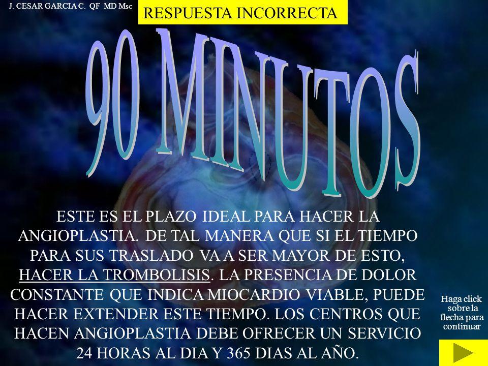 90 MINUTOS RESPUESTA INCORRECTA
