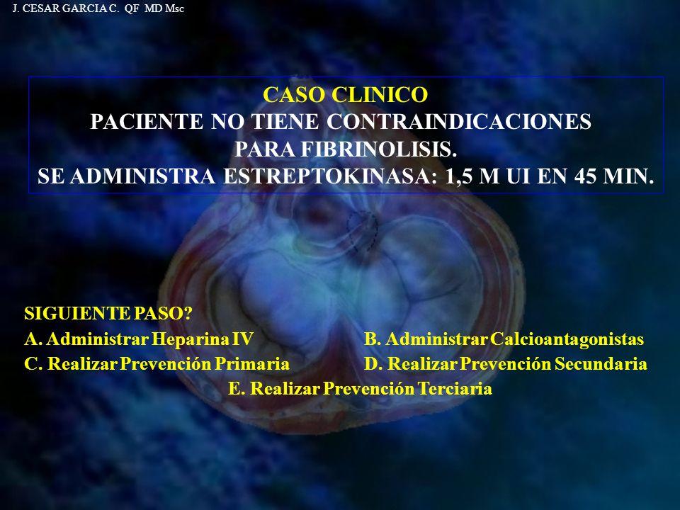 PACIENTE NO TIENE CONTRAINDICACIONES PARA FIBRINOLISIS.