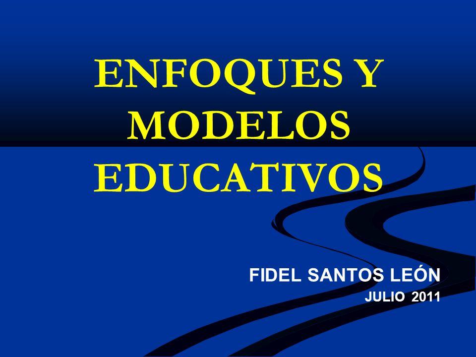 ENFOQUES Y MODELOS EDUCATIVOS