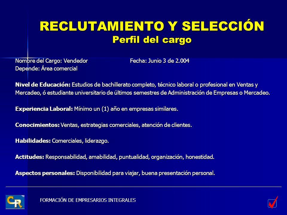 RECLUTAMIENTO Y SELECCIÓN Perfil del cargo