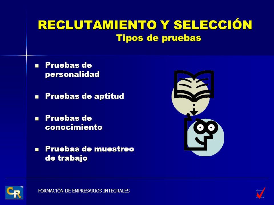 RECLUTAMIENTO Y SELECCIÓN Tipos de pruebas