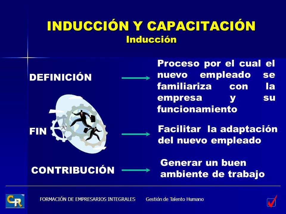 INDUCCIÓN Y CAPACITACIÓN Inducción