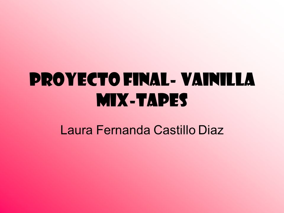 Proyecto Final- Vainilla Mix-Tapes