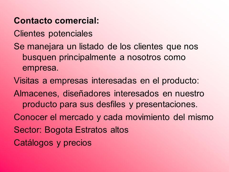 Contacto comercial: Clientes potenciales. Se manejara un listado de los clientes que nos busquen principalmente a nosotros como empresa.