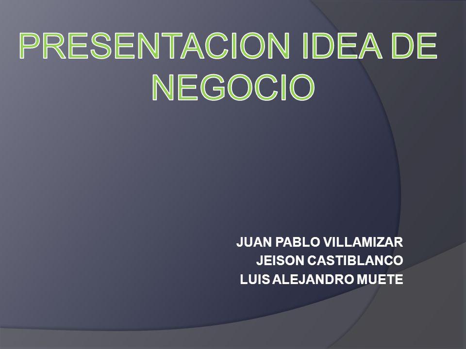 JUAN PABLO VILLAMIZAR JEISON CASTIBLANCO LUIS ALEJANDRO MUETE